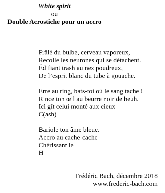 White spirit ou Acrostiche pour un accro - Frédéric Bach